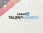 LinkedIn MENA's Talent Awards Culminates In Dubai